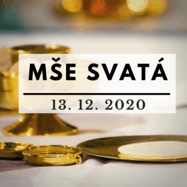 Mše svatá 13. prosince 2020